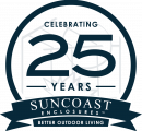 celebrating 25 years - Suncoast Enclosures